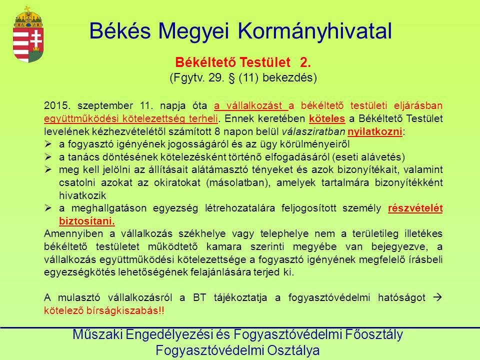 Békés Megyei Kormányhivatal Műszaki Engedélyezési és Fogyasztóvédelmi Főosztály Fogyasztóvédelmi Osztálya Békéltető Testület 2. (Fgytv. 29. § (11) bek