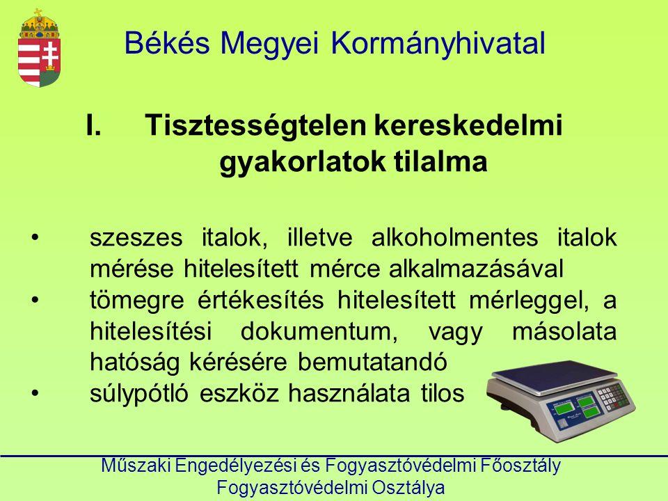 Műszaki Engedélyezési és Fogyasztóvédelmi Főosztály Fogyasztóvédelmi Osztálya Békés Megyei KormányhivatalKÖSZÖNÖMAFIGYELMET!