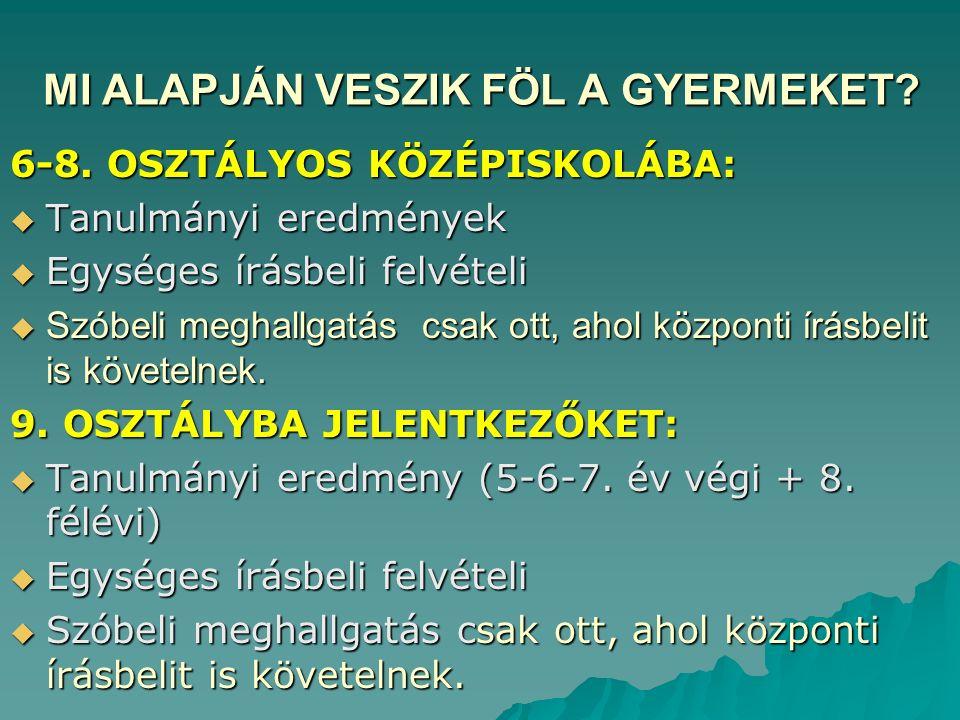 MI ALAPJÁN VESZIK FÖL A GYERMEKET. 6-8.