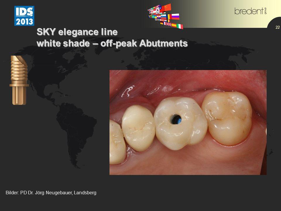 22 SKY elegance line white shade – off-peak Abutments Bilder: PD Dr. Jörg Neugebauer, Landsberg