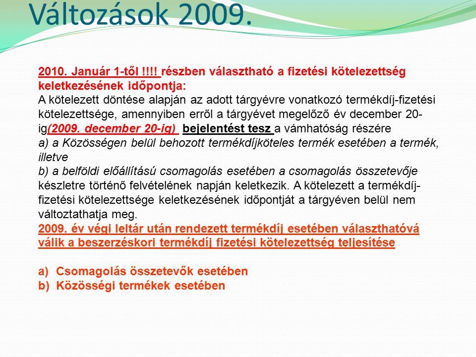 Változások 2009. 2010. Január 1-től !!!.