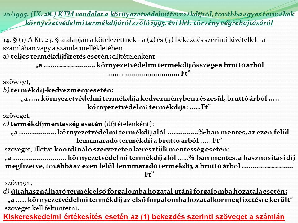 10/1995. (IX. 28.) KTM rendelet a környezetvédelmi termékdíjról, továbbá egyes termékek környezetvédelmi termékdíjáról szóló 1995. évi LVI. törvény vé