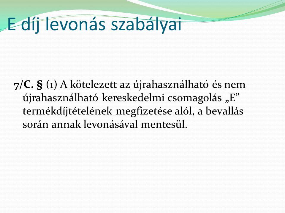 E díj levonás szabályai 7/C.