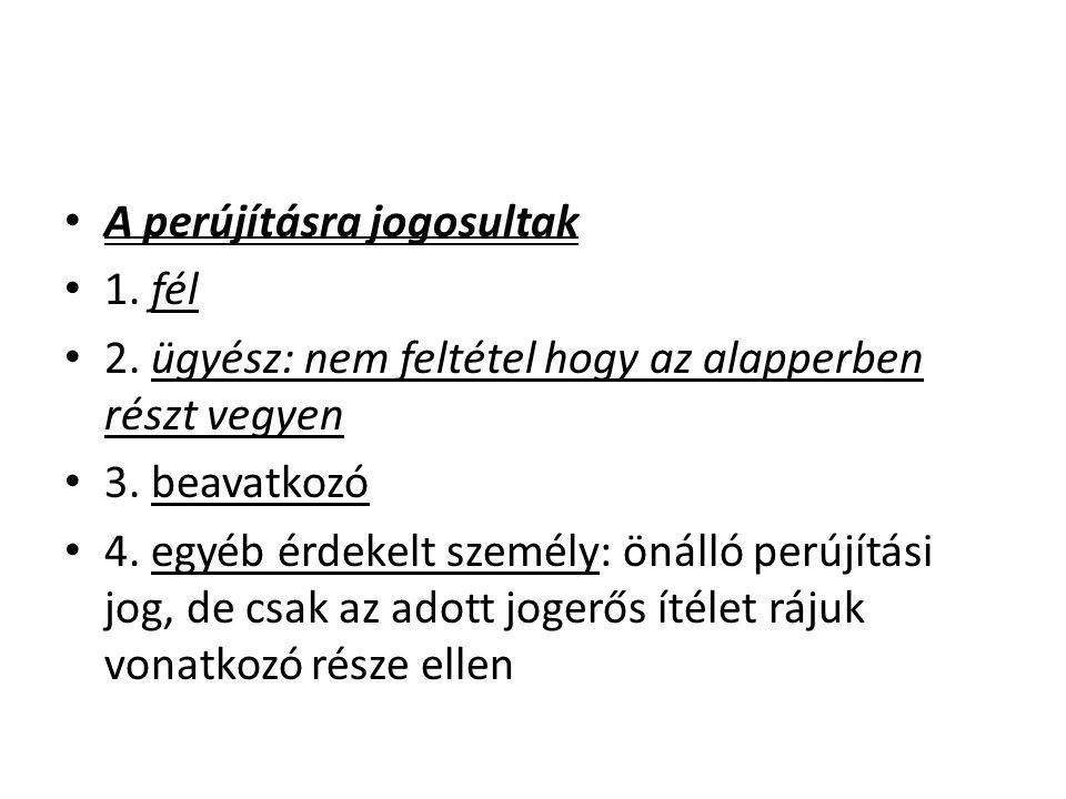 A kérelem elbírálása tárgyaláson kívül – - a Kúria a felülvizsgálati kérelmet tárgyaláson kívül bírálja el, kivéve: 1.