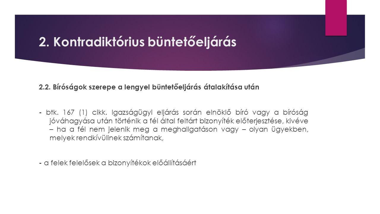 2. Kontradiktórius büntetőeljárás 2.2. Bíróságok szerepe a lengyel büntetőeljárás átalakítása után - btk. 167 (1) cikk. Igazságügyi eljárás során elnö