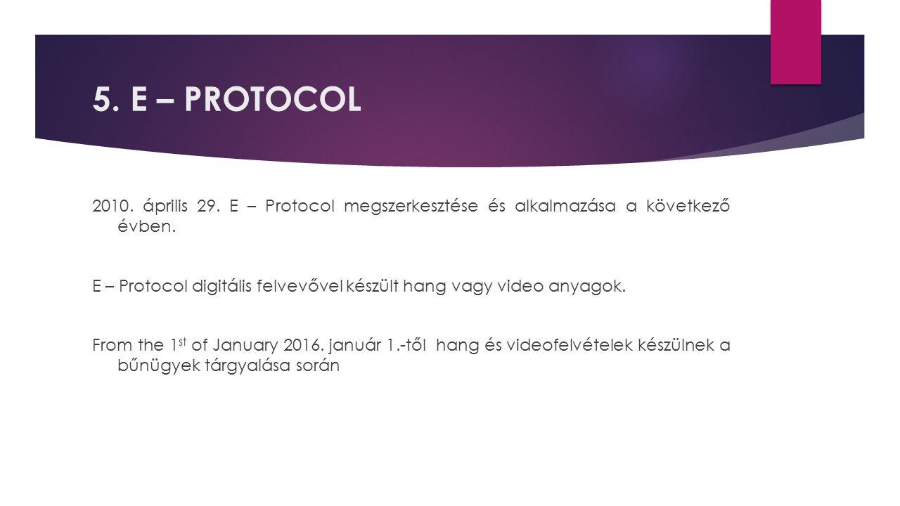 5. E – PROTOCOL 2010. április 29. E – Protocol megszerkesztése és alkalmazása a következő évben.