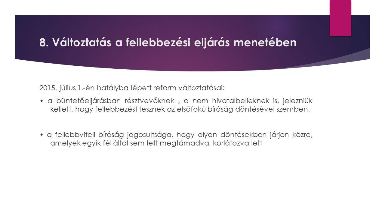 8. Változtatás a fellebbezési eljárás menetében 2015.
