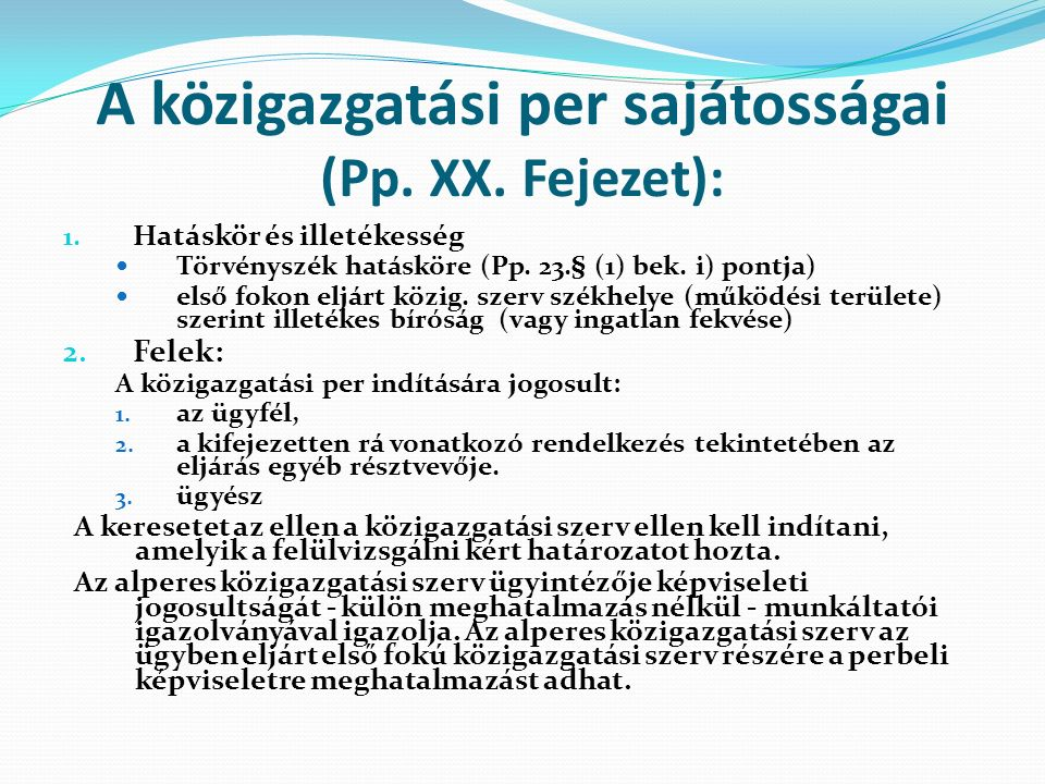 A közigazgatási per sajátosságai (Pp. XX. Fejezet): 1.