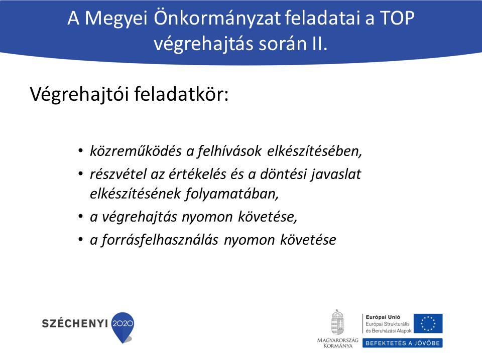 A Megyei Önkormányzat feladatai a TOP végrehajtás során II.