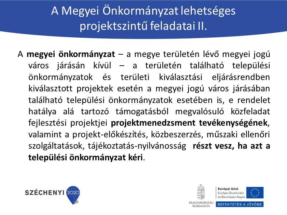 A Megyei Önkormányzat lehetséges projektszintű feladatai II.