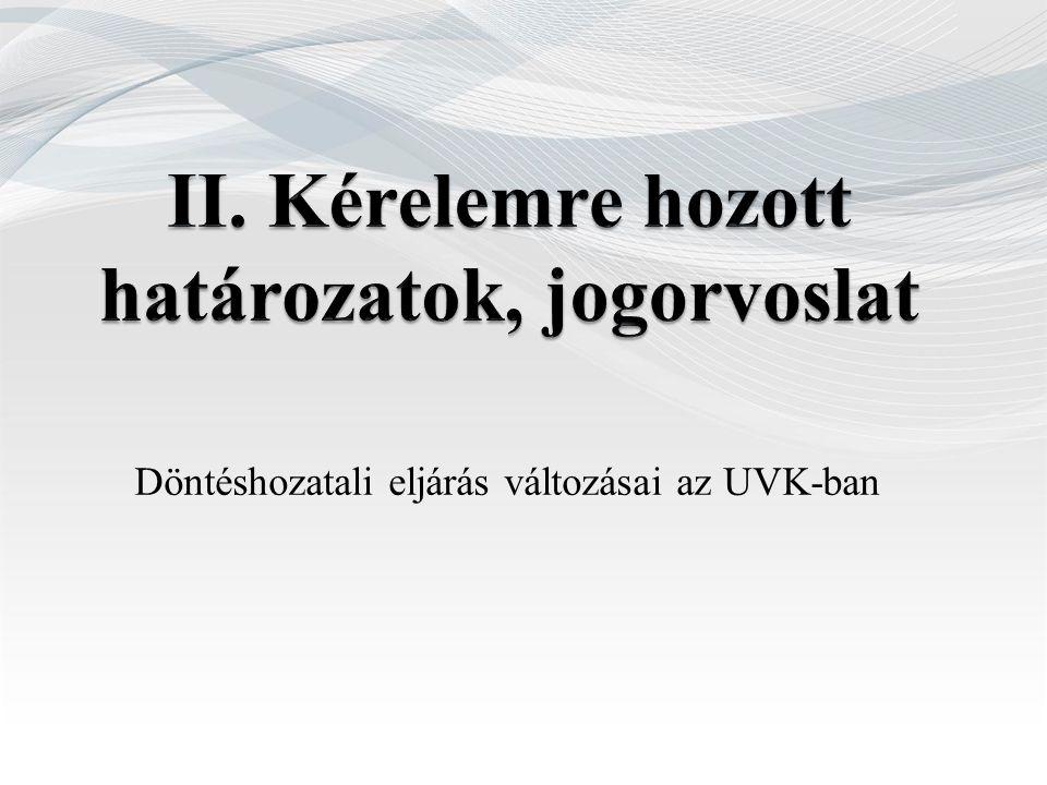 Döntéshozatali eljárás változásai az UVK-ban
