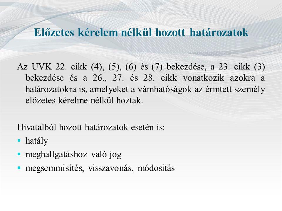 Előzetes kérelem nélkül hozott határozatok Az UVK 22.