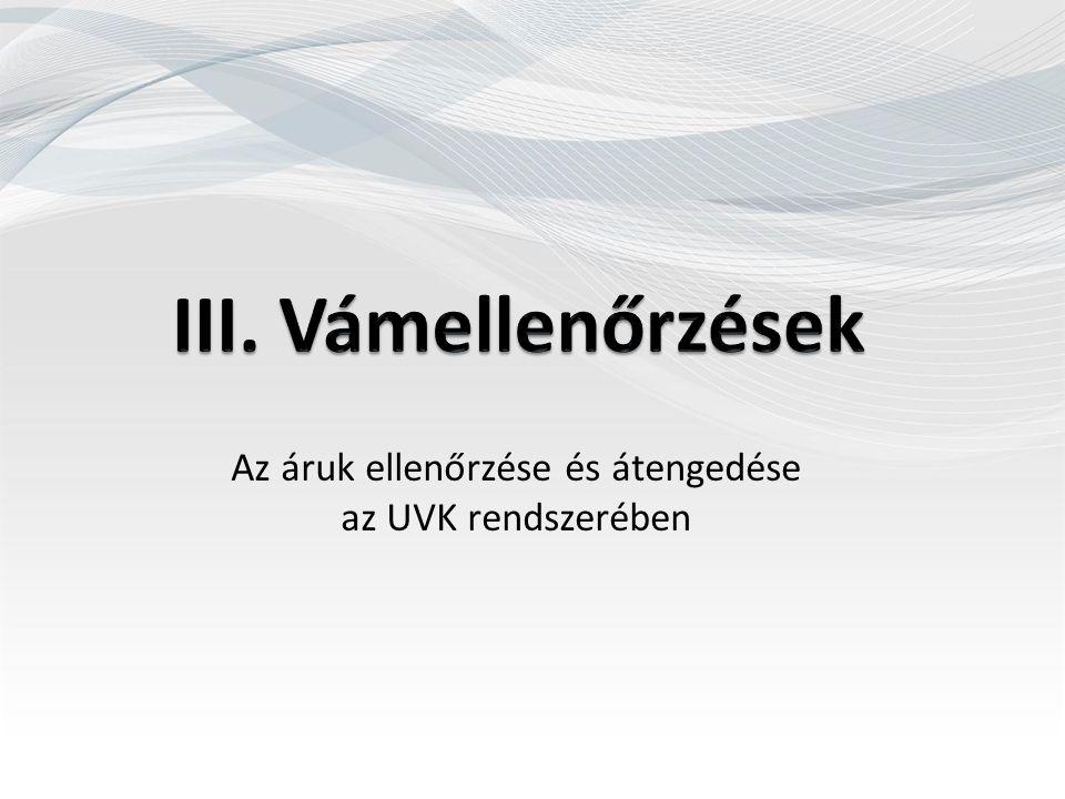 Az áruk ellenőrzése és átengedése az UVK rendszerében