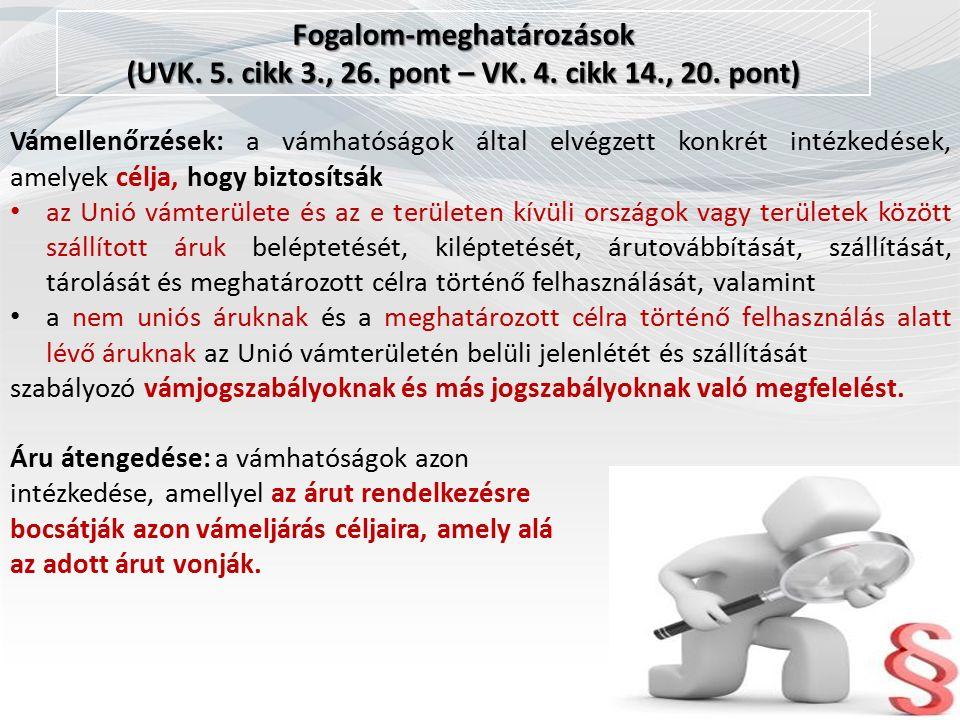 Fogalom-meghatározások (UVK. 5. cikk 3., 26. pont – VK.