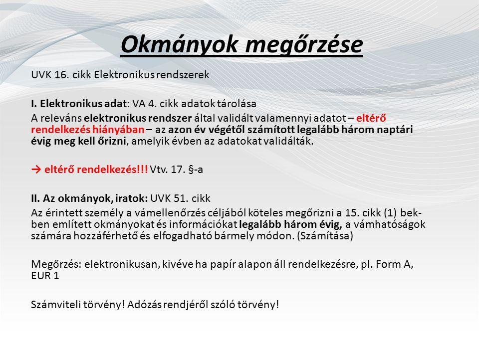 Okmányok megőrzése UVK 16. cikk Elektronikus rendszerek I.