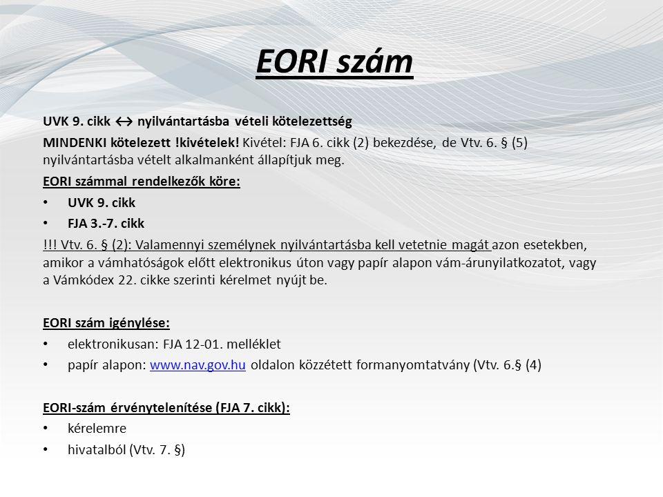 EORI szám UVK 9. cikk ↔ nyilvántartásba vételi kötelezettség MINDENKI kötelezett !kivételek.