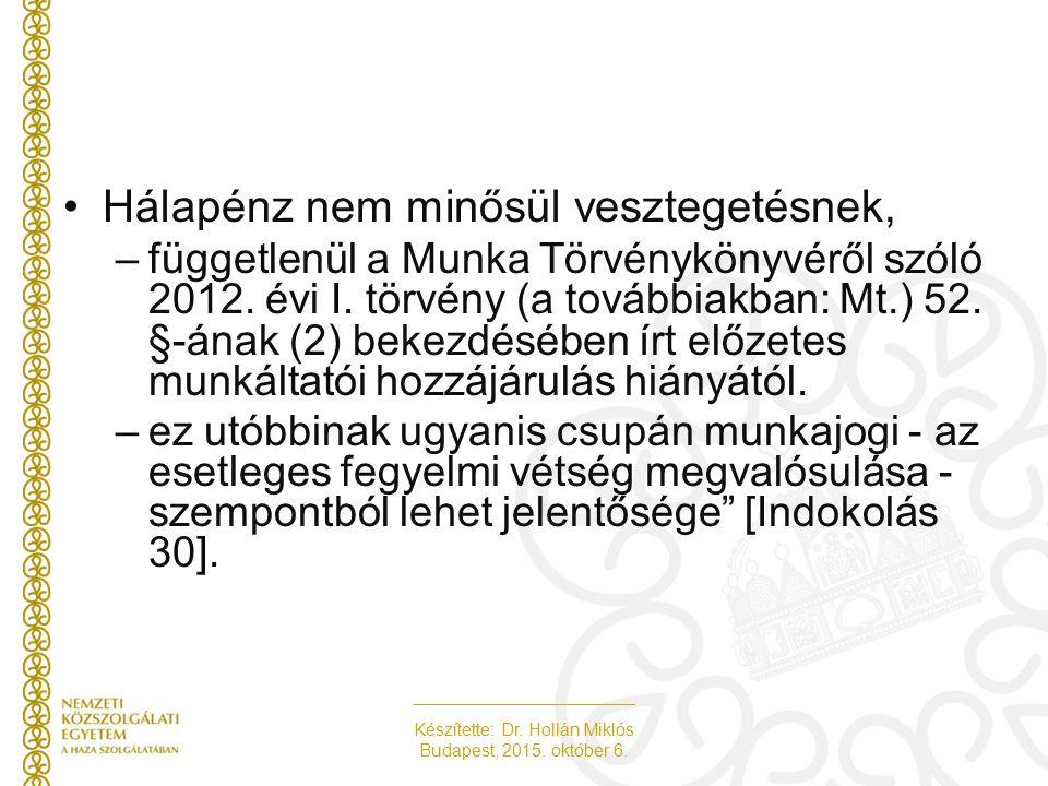 Készítette: Dr. Hollán Miklós Budapest, 2015. október 6. Hálapénz nem minősül vesztegetésnek, –függetlenül a Munka Törvénykönyvéről szóló 2012. évi I.