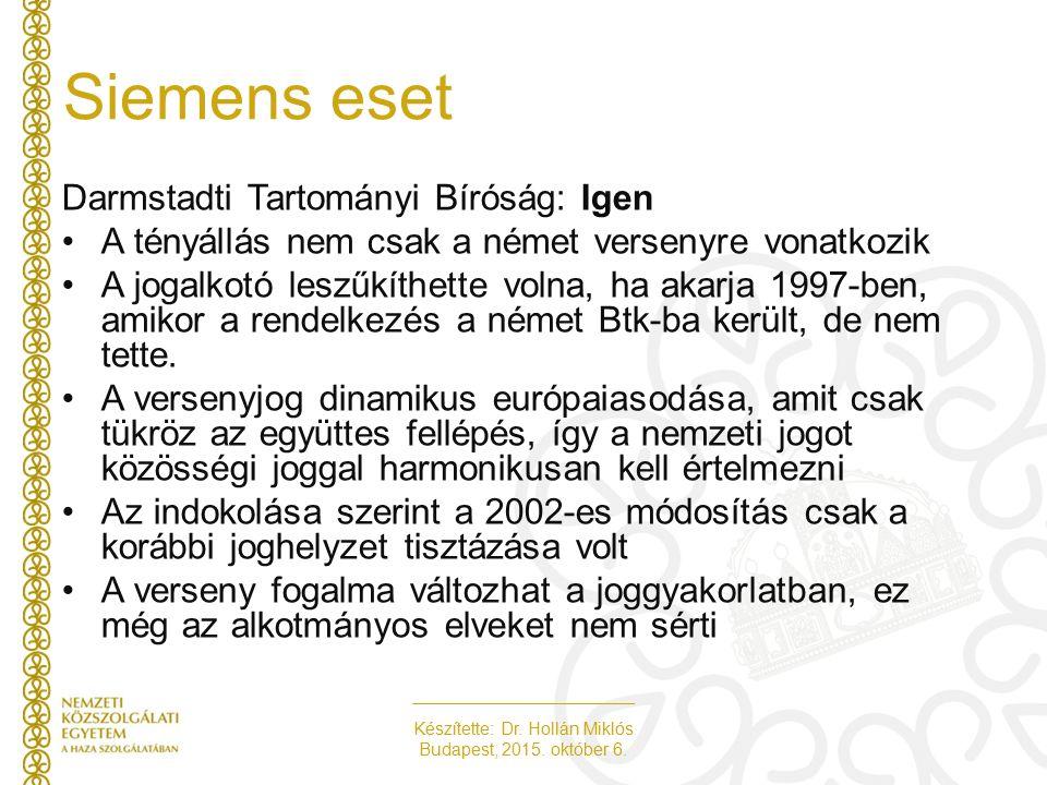 Készítette: Dr. Hollán Miklós Budapest, 2015. október 6. Siemens eset Darmstadti Tartományi Bíróság: Igen A tényállás nem csak a német versenyre vonat
