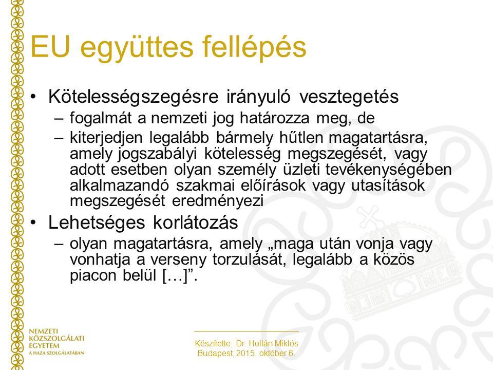 Készítette: Dr. Hollán Miklós Budapest, 2015. október 6. EU együttes fellépés Kötelességszegésre irányuló vesztegetés –fogalmát a nemzeti jog határozz