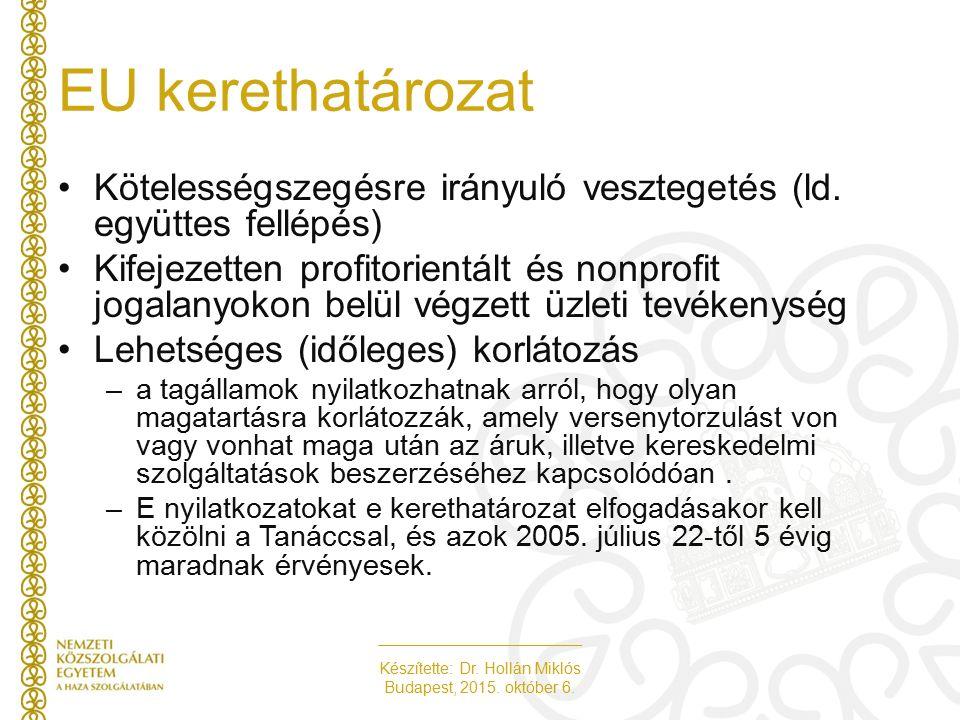 Készítette: Dr. Hollán Miklós Budapest, 2015. október 6. EU kerethatározat Kötelességszegésre irányuló vesztegetés (ld. együttes fellépés) Kifejezette