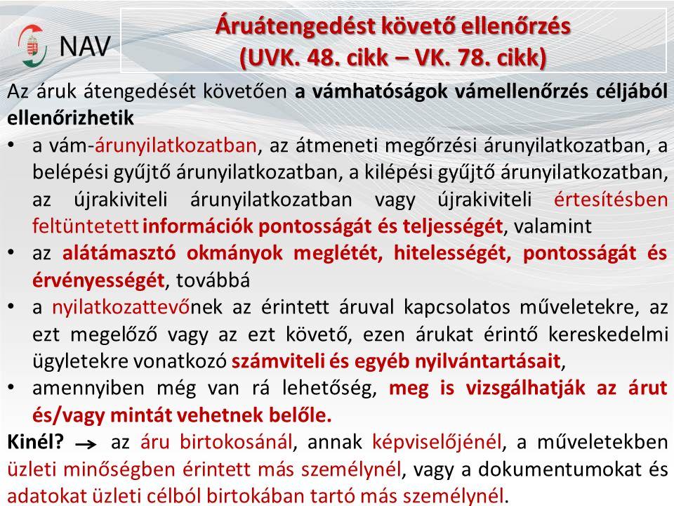Áruátengedést követő ellenőrzés (UVK. 48. cikk – VK.