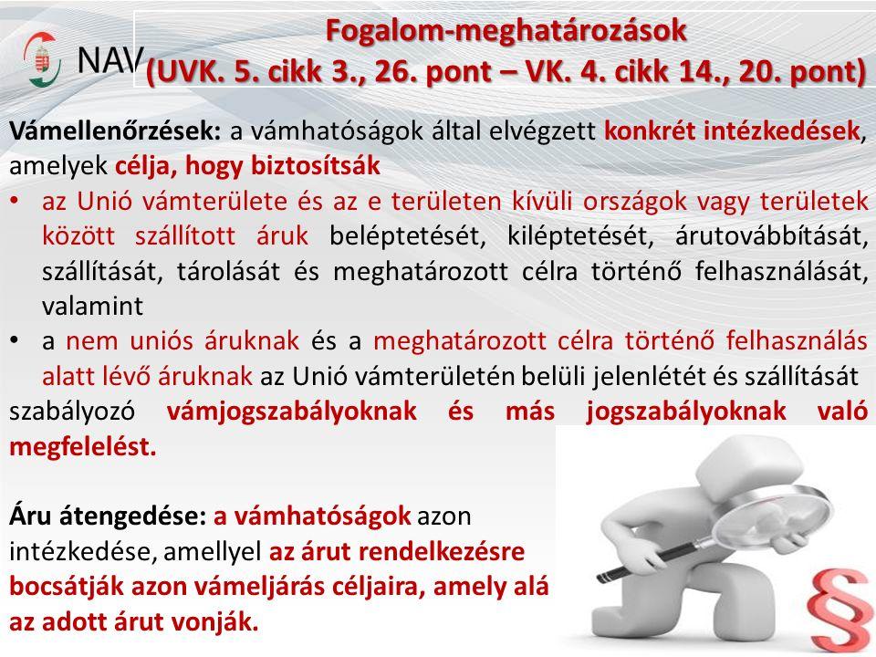 Fogalom-meghatározások (UVK.5. cikk 7., 25. pont – VK.