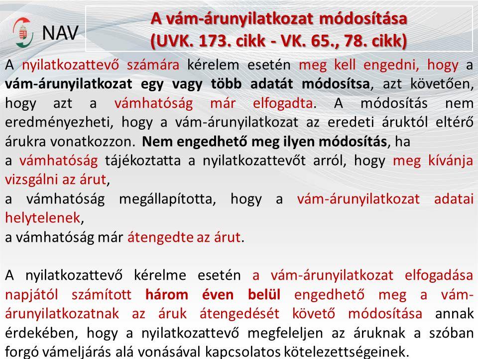 A vám-árunyilatkozat módosítása (UVK. 173. cikk - VK.