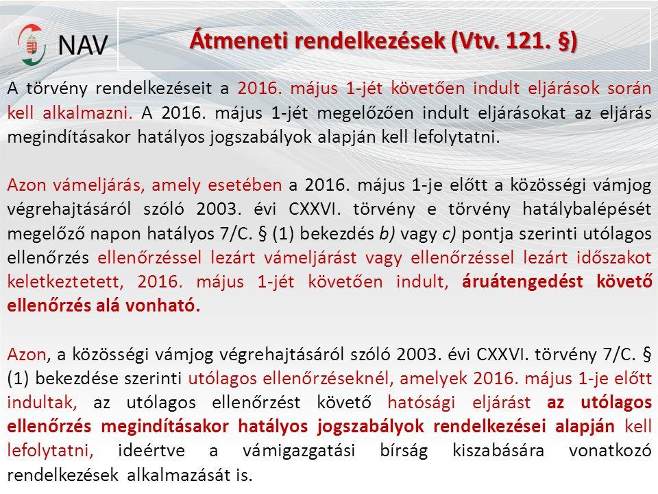 Átmeneti rendelkezések (Vtv. 121. §) A törvény rendelkezéseit a 2016.