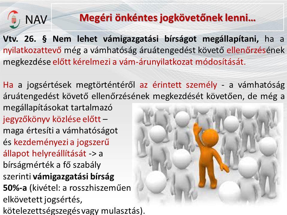 Megéri önkéntes jogkövetőnek lenni… Vtv. 26.