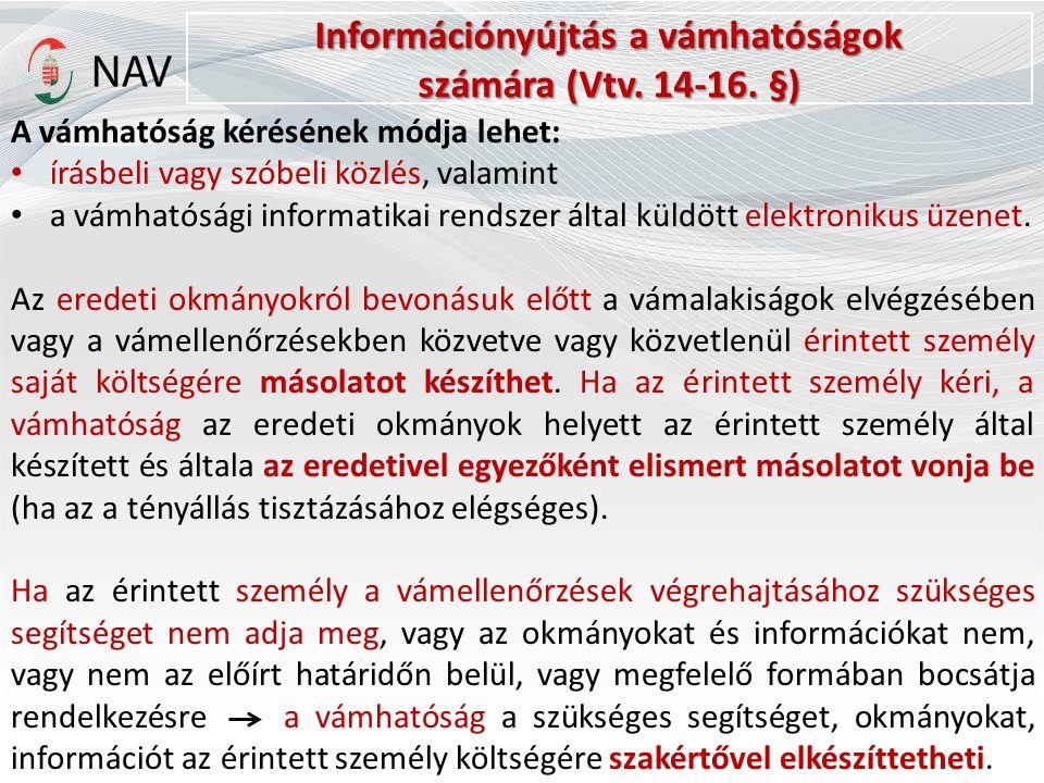 Információnyújtás a vámhatóságok számára (Vtv. 14-16.