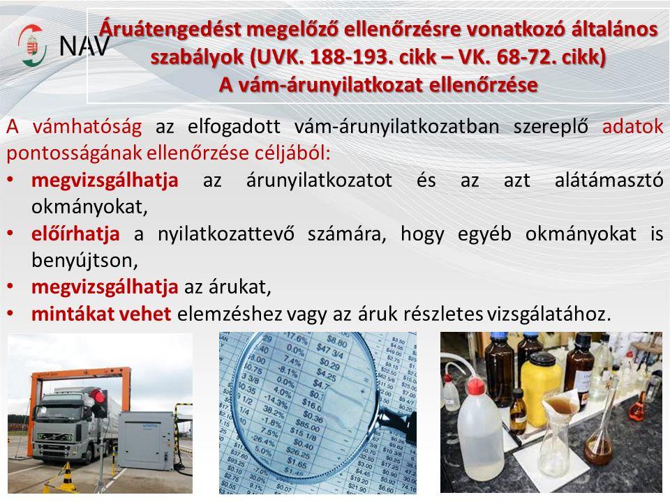 Az áruk vizsgálata és mintavétel A nyilatkozattevő végzi/felelősségére történik: az árunak a vizsgálat és a mintavétel helyére történő szállítása, minden olyan művelet, amely a vizsgálathoz vagy a mintavételhez szükséges.