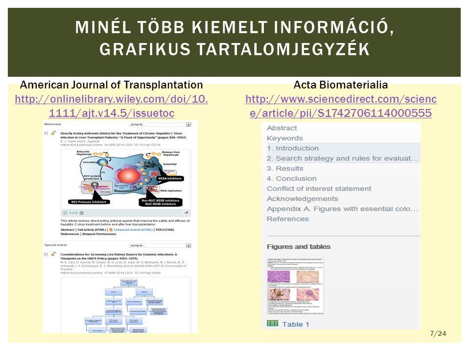MINÉL TÖBB KIEMELT INFORMÁCIÓ, GRAFIKUS TARTALOMJEGYZÉK American Journal of Transplantation http://onlinelibrary.wiley.com/doi/10.