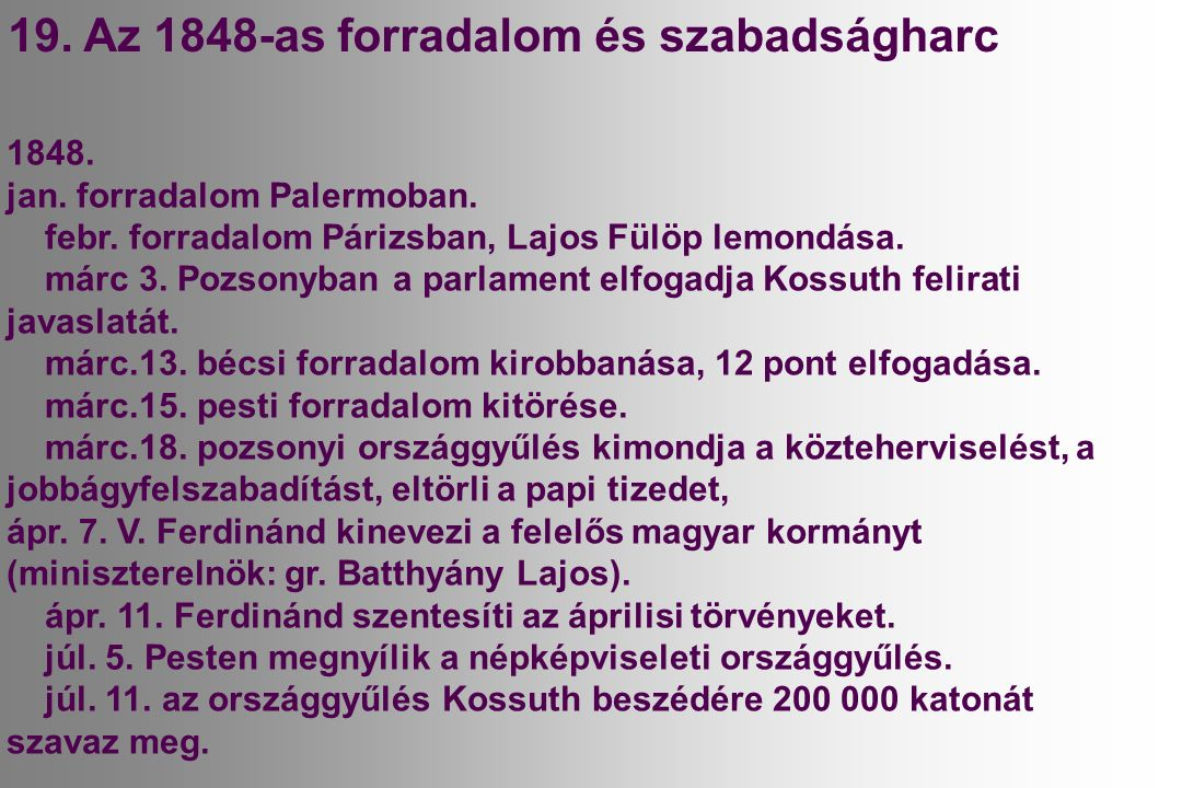 19. Az 1848-as forradalom és szabadságharc 1848. jan.