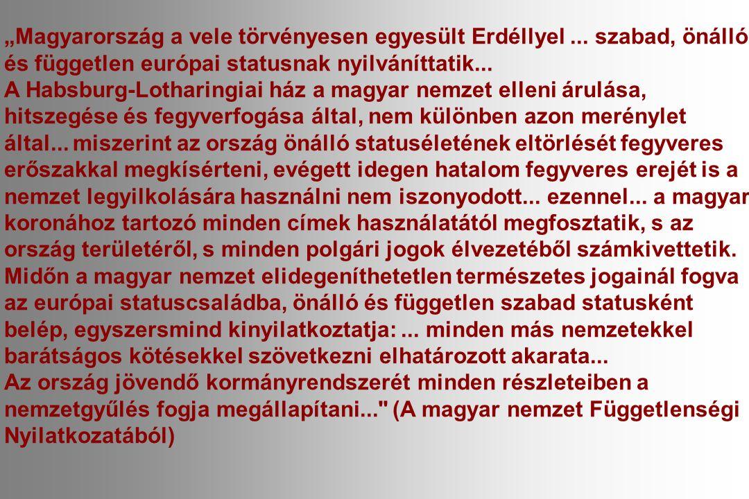 """""""Magyarország a vele törvényesen egyesült Erdéllyel..."""
