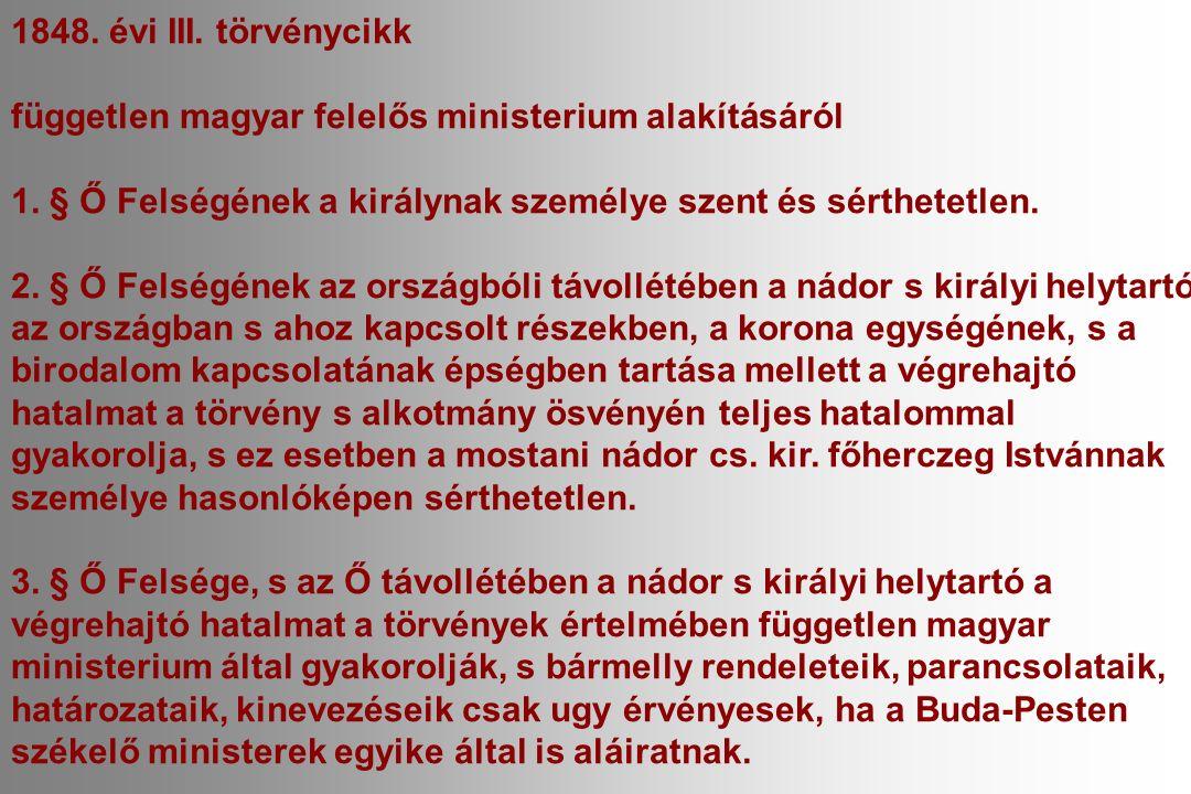 1848. évi III. törvénycikk független magyar felelős ministerium alakításáról 1.