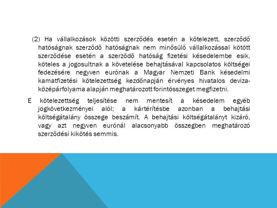 (2) Ha vállalkozások közötti szerződés esetén a kötelezett, szerződő hatóságnak szerződő hatóságnak nem minősülő vállalkozással kötött szerződése eset