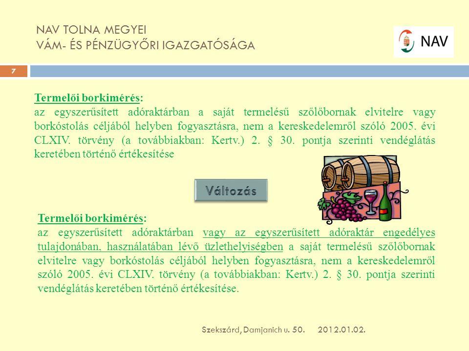 NAV TOLNA MEGYEI VÁM- ÉS PÉNZÜGYŐRI IGAZGATÓSÁGA 2012.01.02. Szekszárd, Damjanich u. 50. 38