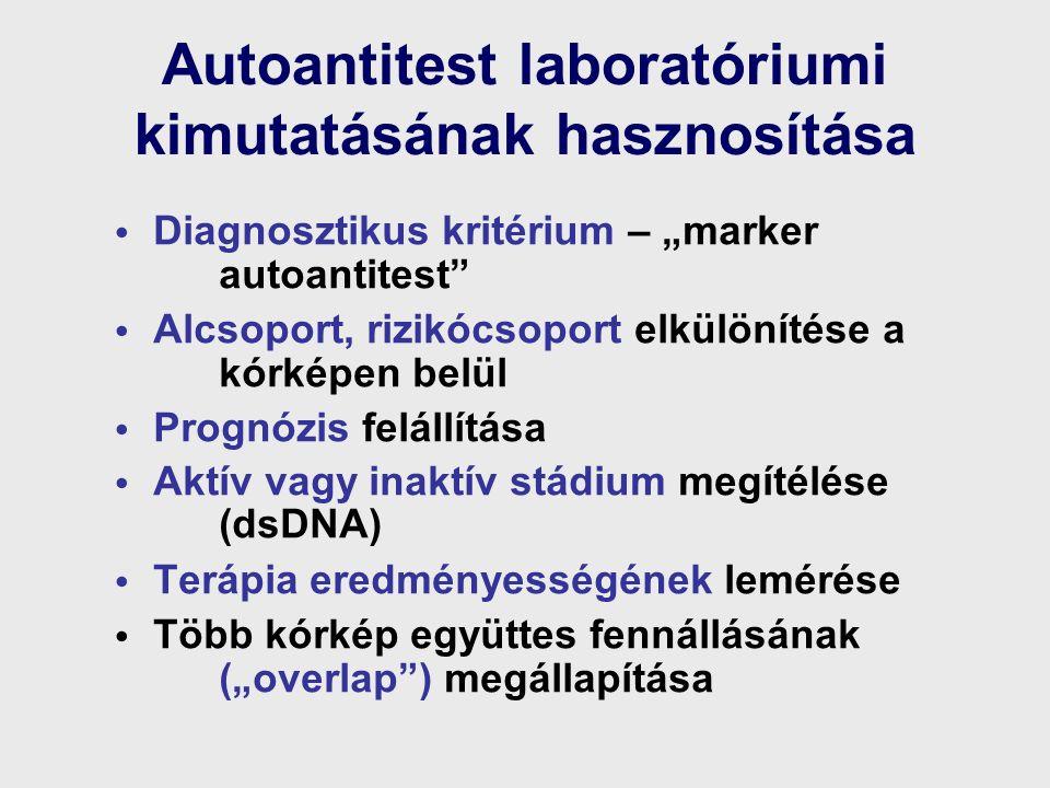 """Autoantitest laboratóriumi kimutatásának hasznosítása Diagnosztikus kritérium – """"marker autoantitest Alcsoport, rizikócsoport elkülönítése a kórképen belül Prognózis felállítása Aktív vagy inaktív stádium megítélése (dsDNA) Terápia eredményességének lemérése Több kórkép együttes fennállásának (""""overlap ) megállapítása"""