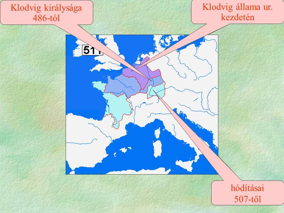 és 482-ig Hódítások 460-ig Száli frank szállásterület 358 Klodvig állama ur.