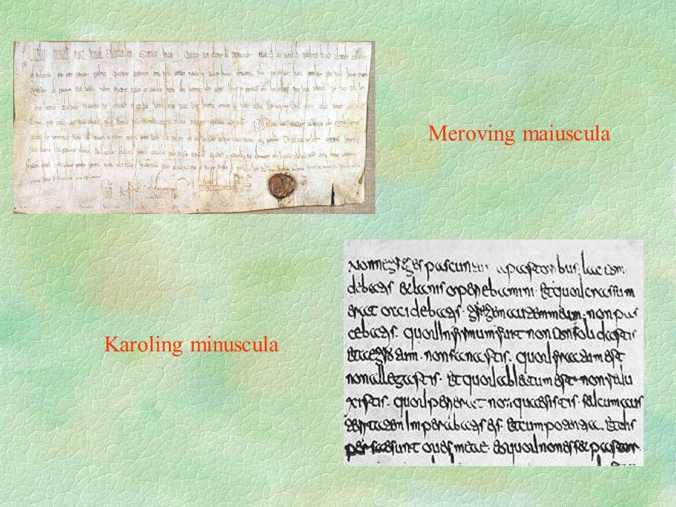 Meroving maiuscula Karoling minuscula