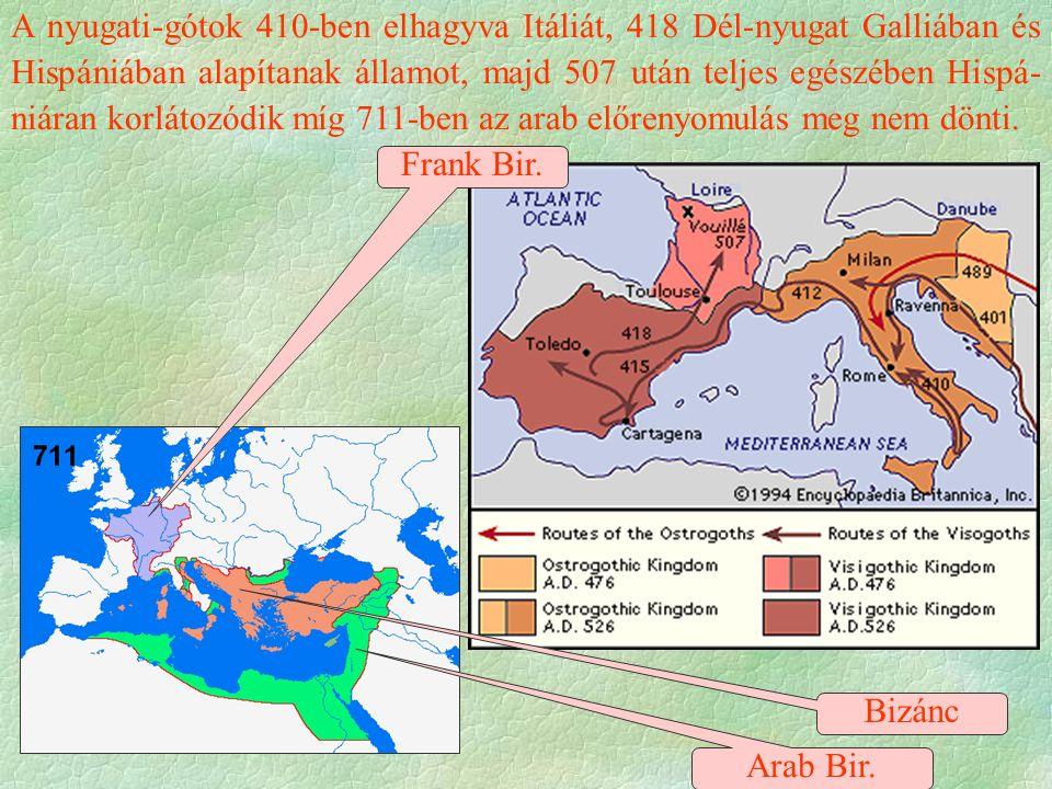  Klodvig (482-511)  hatalmát folyamatosan erősíti  vetélytárs törzsfők legyőzése  Syagrius államának elfoglalása (486.