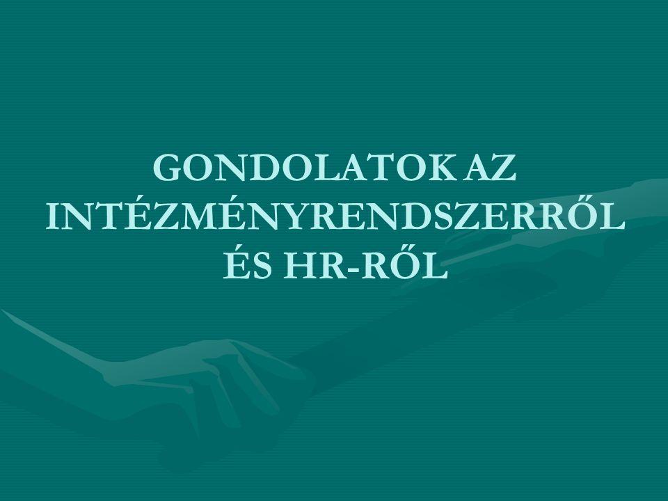 GONDOLATOK AZ INTÉZMÉNYRENDSZERRŐL ÉS HR-RŐL