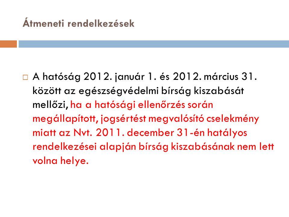 Átmeneti rendelkezések  A hatóság 2012. január 1.