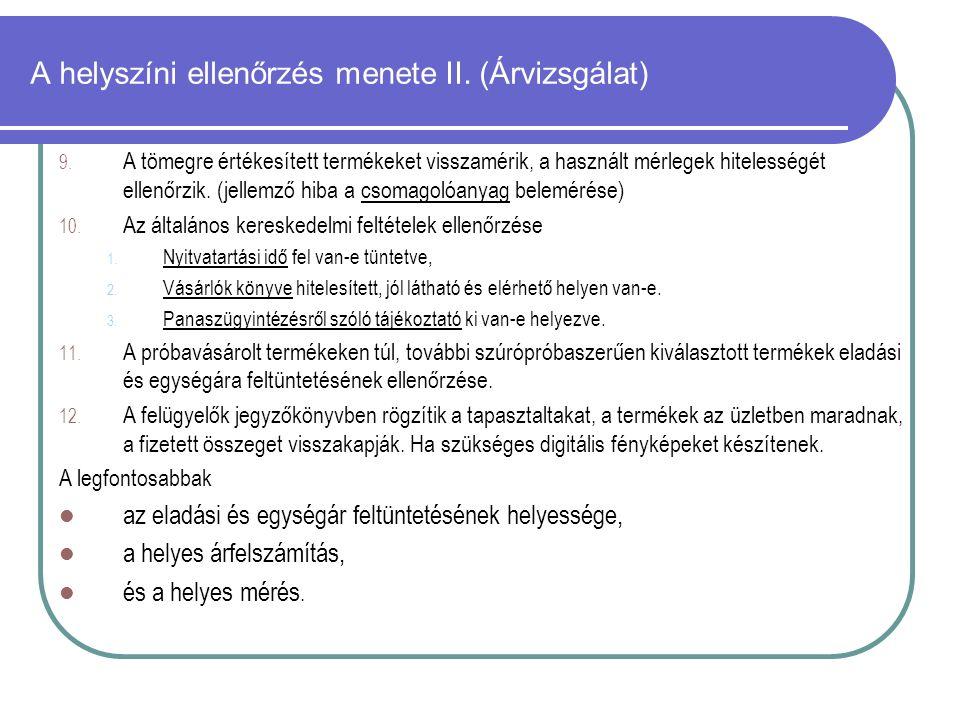 A helyszíni ellenőrzés menete II. (Árvizsgálat) 9.
