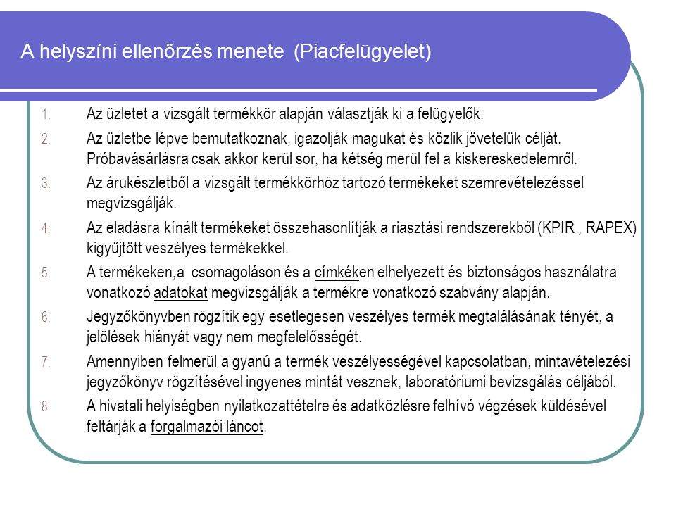 A helyszíni ellenőrzés menete (Piacfelügyelet) 1.