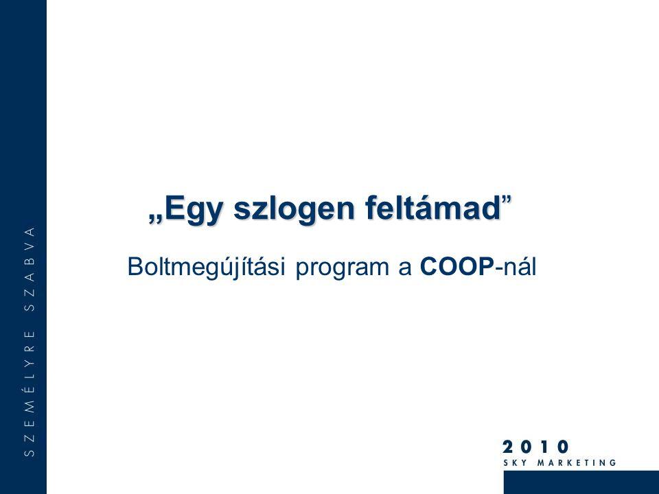 """""""Egy szlogen feltámad Boltmegújítási program a COOP-nál"""