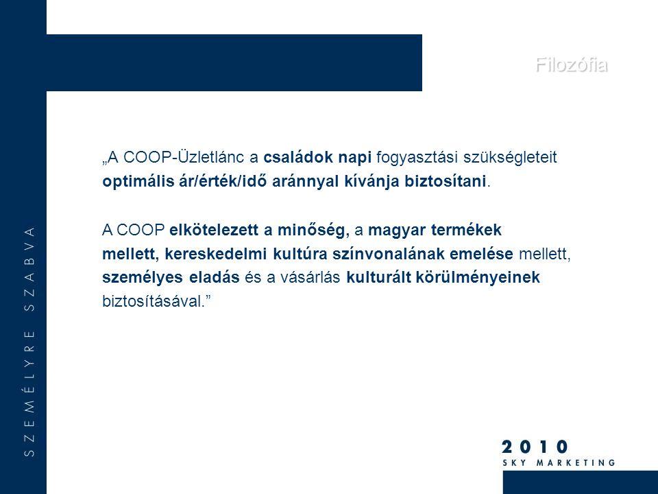 """""""A COOP-Üzletlánc a családok napi fogyasztási szükségleteit optimális ár/érték/idő aránnyal kívánja biztosítani."""