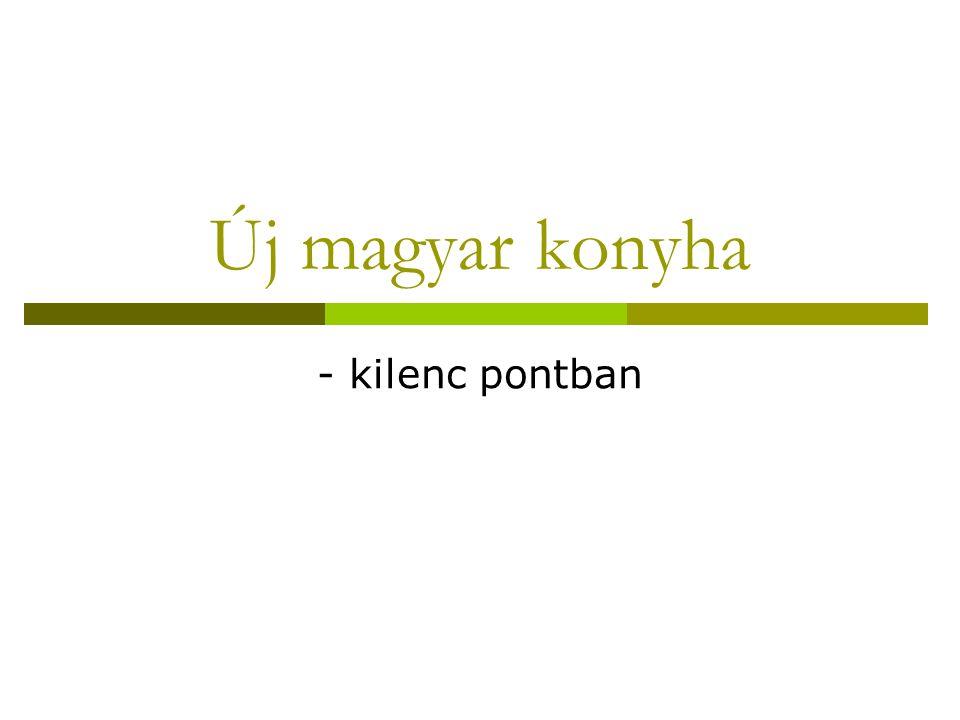 Új magyar konyha - kilenc pontban