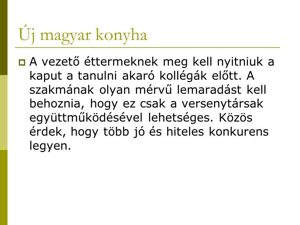 Új magyar konyha  A vezető éttermeknek meg kell nyitniuk a kaput a tanulni akaró kollégák előtt.