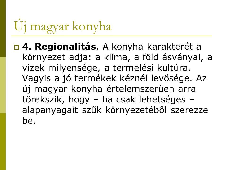Új magyar konyha  4.Regionalitás.